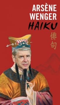Arsene Wenger Haiku, Hardback Book