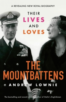 The Mountbattens : Their Lives & Loves: The Sunday Times Bestseller, Hardback Book