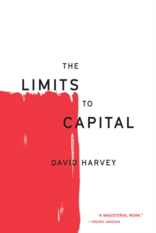 The Limits to Capital, Paperback / softback Book