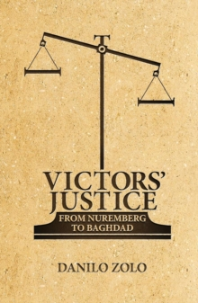 Victors' Justice : From Nuremberg to Baghdad, Paperback / softback Book