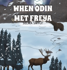 When Odin Met Freya, Hardback Book