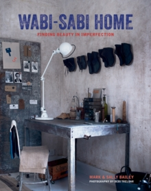 Wabi-Sabi Home : Finding Beauty in Imperfection, Hardback Book
