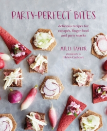 Party-Perfect Bites : Delicious Recipes for Canapes, Finger Food and Party Snacks, Hardback Book