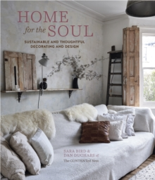 Home for the Soul : Sustainable and Thoughtful Decorating and Design, Hardback Book
