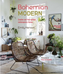 Bohemian Modern : Creative and Free-Spirited Contemporary Homes, Hardback Book