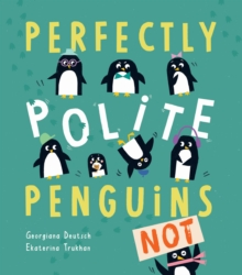 Perfectly Polite Penguins, Hardback Book
