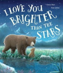 I Love You Brighter than the Stars, Hardback Book