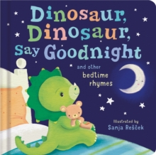 Dinosaur, Dinosaur, Say Goodnight, Board book Book
