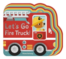 Let's Go, Fire Truck!, Novelty book Book