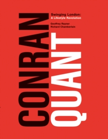 Conran/Quant : Swinging London - A Lifestyle Revolution, Hardback Book
