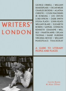 Writers' London : A Guide to Literary People and Places, Paperback / softback Book
