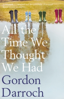 All the Time We Thought We Had : A story of love and loss and a meditation on grief and memory, EPUB eBook