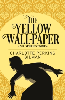 The Yellow Wall-Paper & Other Stories, Paperback / softback Book