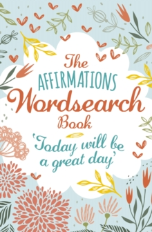 The Affirmations Wordsearch Book, Paperback / softback Book