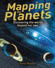 Mapping the Planets : Discovering the worlds beyond our own, Hardback Book