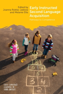 Early Instructed Second Language Acquisition : Pathways to Competence, Paperback / softback Book