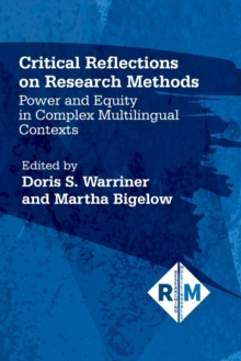 Critical Reflections on Research Methods : Power and Equity in Complex Multilingual Contexts, Paperback / softback Book