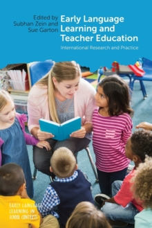 Early Language Learning and Teacher Education : International Research and Practice, Paperback / softback Book