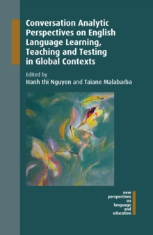 Conversation Analytic Perspectives on English Language Learning, Teaching and Testing in Global Contexts, Hardback Book