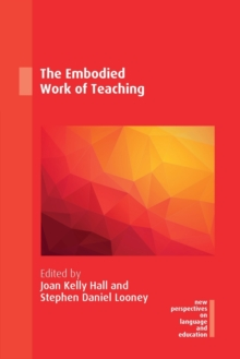 The Embodied Work of Teaching, Paperback / softback Book