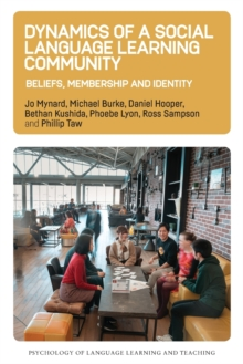 Dynamics of a Social Language Learning Community : Beliefs, Membership and Identity, Paperback / softback Book