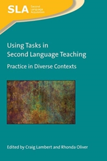Using Tasks in Second Language Teaching : Practice in Diverse Contexts, Hardback Book
