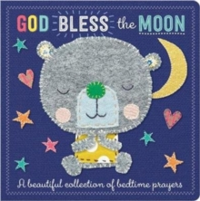 God Bless the Moon: A Beautiful Collection of Bedtime Prayers, Board book Book