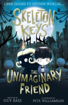 Skeleton Keys: The Unimaginary Friend, Paperback / softback Book