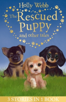 The Rescued Puppy and Other Tales : The Rescued Puppy, The Lost Puppy, The Secret Puppy, Paperback / softback Book