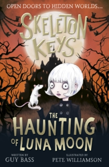 Skeleton Keys: The Haunting of Luna Moon, Paperback / softback Book