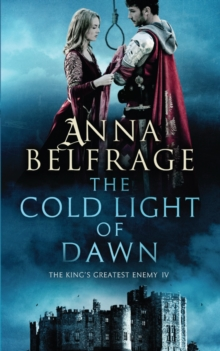 The Cold Light of Dawn : The King's Greatest Enemy #3, Paperback Book