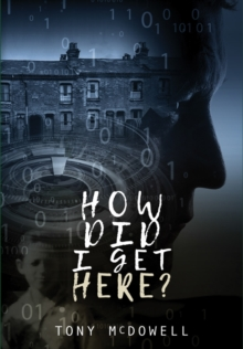 How Did I Get Here?, Paperback / softback Book