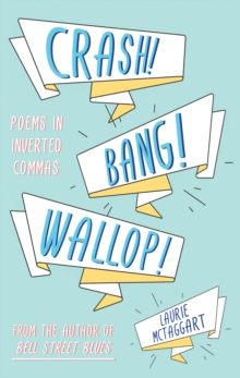 CRASH! BANG! WALLOP! : Poems in Inverted Commas, Paperback Book