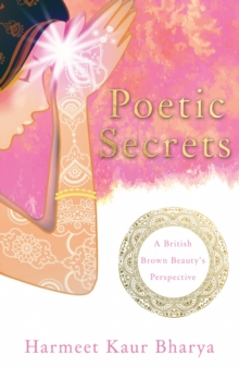 Poetic Secrets : A British Brown Beauty's Perspective, Paperback / softback Book