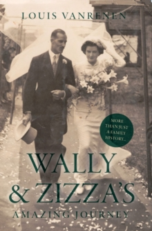 Wally and Zizza's Amazing Journey : A Vanrenen Saga, Paperback / softback Book