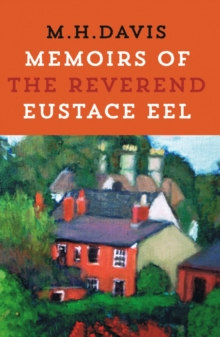 Memoirs of the Reverend Eustace Eel, Paperback / softback Book