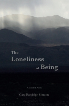 The Loneliness of Being : Collected Poems, Paperback Book