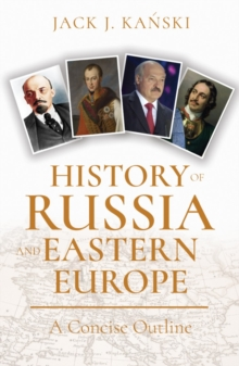 History of Russia and Eastern Europe : A Concise Outline, Paperback / softback Book