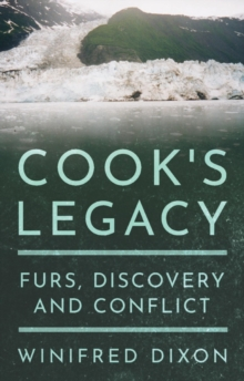 Cook's Legacy - Furs, Discovery and Conflict, Paperback / softback Book