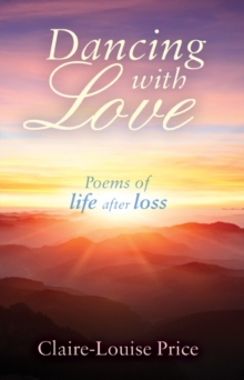 Dancing with Love : Poems of Life After Loss