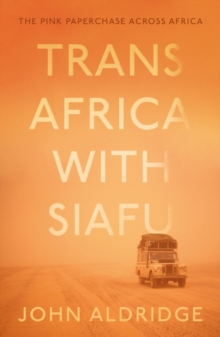 Trans Africa with Siafu : The Pink Paperchase Across Africa, Paperback / softback Book