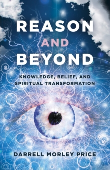Reason and Beyond : Knowledge, Belief, and Spiritual transformation, EPUB eBook