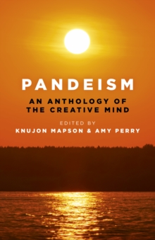 Pandeism: An Anthology of the Creative Mind : An exploration of the creativity of the human mind, EPUB eBook