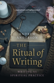 Ritual of Writing, The : Writing as Spiritual Practice, Paperback / softback Book