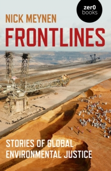 Frontlines : Stories of Global Environmental Justice, Paperback / softback Book