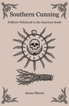 Southern Cunning : Folkloric Witchcraft in the American South, EPUB eBook