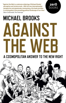 Against the Web : A Cosmopolitan Answer to the New Right, EPUB eBook
