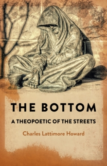 the bottom : a theopoetic of the streets, EPUB eBook