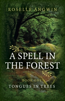 Spell in the Forest, A - Book 1 - Tongues in Trees, Paperback / softback Book