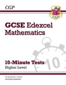 New Grade 9-1 GCSE Maths Edexcel 10-Minute Tests - Higher (includes Answers), Paperback / softback Book